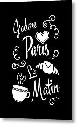 I Love Paris In The Morning Metal Print