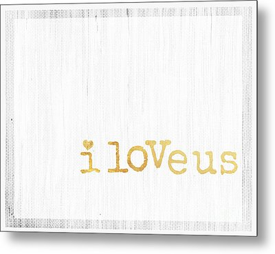 I Love Us Typography Decor Metal Print by WALL ART and HOME DECOR
