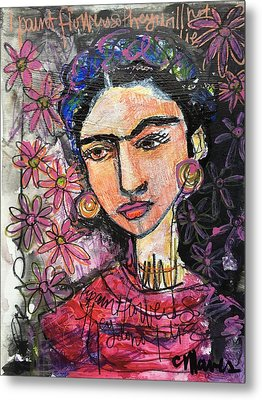 I Paint Flowers So They Will Not Die Metal Print by Laurie Maves ART