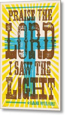 I Saw The Light Lyric Poster Metal Print by Jim Zahniser