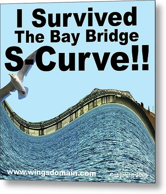 I Survived The Bay Bridge S.curve Metal Print by Wingsdomain Art and Photography