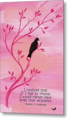 I Would Rather Have Birds Metal Print