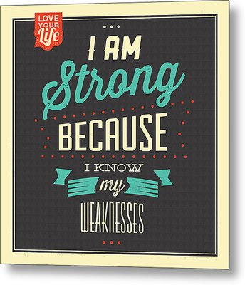 I'm Strong Metal Print by Naxart Studio