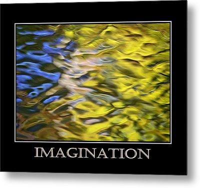 Imagination  Inspirational Motivational Poster Art Metal Print by Christina Rollo