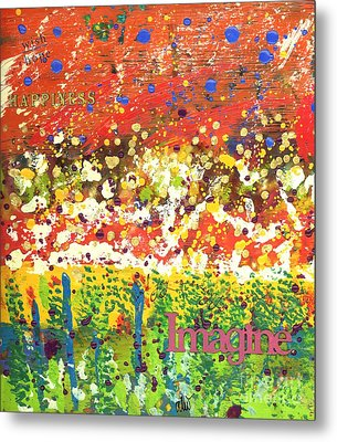 Imagine Happiness Metal Print by Angela L Walker