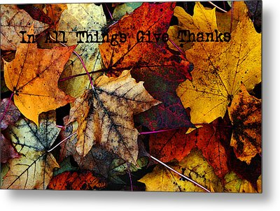 In All Things Give Thanks Metal Print