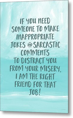 Inappopriate Jokes- Empathy Card By Linda Woods Metal Print