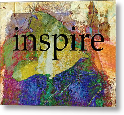 Inspire Metal Print by Ann Powell