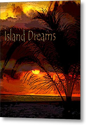 Island Dreams Metal Print by Gerlinde Keating - Galleria GK Keating Associates Inc