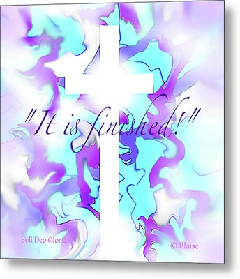 It Is Finished Metal Print
