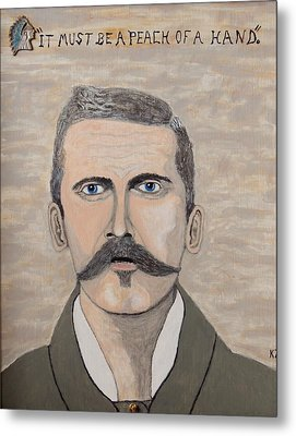 It Must Be A Peach Of A Hand. Doc Holliday. Metal Print by Ken Zabel