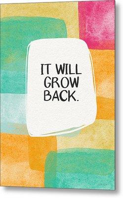 It Will Grow Back- Art By Linda Woods Metal Print by Linda Woods