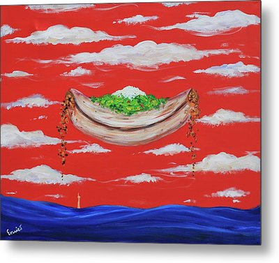 It's A Happy Enchilada And You Think You're Gonna Drown Metal Print by Art Enrico
