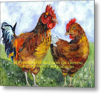 It's The Rooster Metal Print by Carol Wisniewski