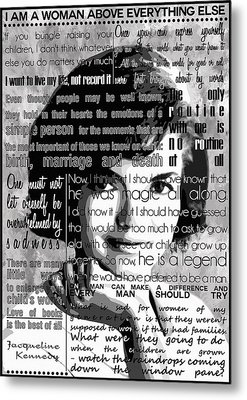 Jackie Kennedy Motivational Inspirational Independent Quotes Metal Print by Diana Van