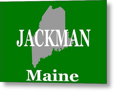 Metal Print featuring the photograph Jackman Maine State City And Town Pride  by Keith Webber Jr
