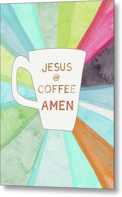 Jesus And Coffee Amen- Art By Linda Woods Metal Print by Linda Woods