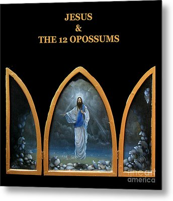 Jesus And The 12 Opossums Metal Print by Larry Preston