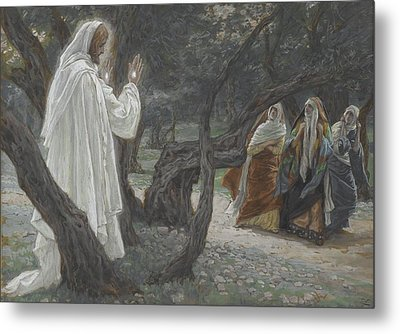 Jesus Appears To The Holy Women Metal Print by Tissot