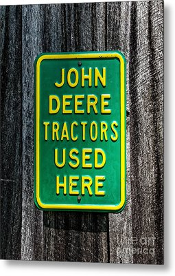 John Deere Used Here Metal Print