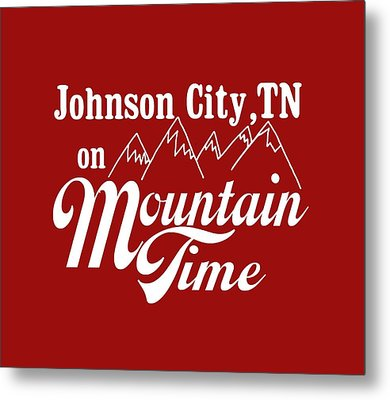 Metal Print featuring the digital art Johnson City Tn On Mountain Time by Heather Applegate
