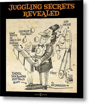 Juggling Secrets Revealed Poster Metal Print by Tim Nyberg