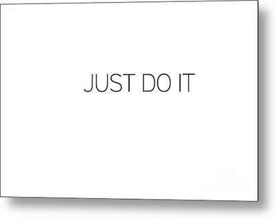 Just Do It Metal Print