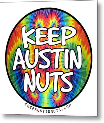 Keep Austin Nuts Metal Print by Ismael Cavazos