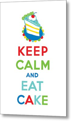 Keep Calm And Eat Cake  Metal Print by Andi Bird