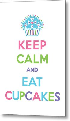 Keep Calm And Eat Cupcakes - Multi Pastel Metal Print by Andi Bird