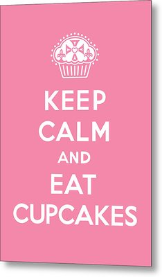 Keep Calm And Eat Cupcakes - Pink Metal Print by Andi Bird
