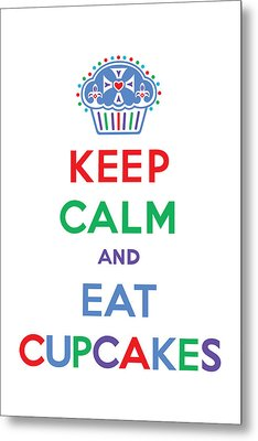 Keep Calm And Eat Cupcakes - Primary Metal Print by Andi Bird