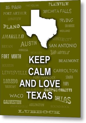 Keep Calm And Love Texas State Map City Typography Metal Print by Keith Webber Jr