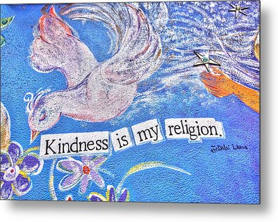 Kindness Is My Religion Metal Print
