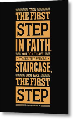 Lab No. 4 Take The First Step Martin Luther King Jr. Motivational Quote Metal Print by Lab No 4 The Quotography Department