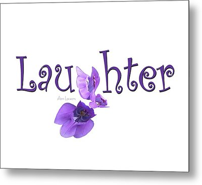 Laughter Shirt Metal Print by Ann Lauwers