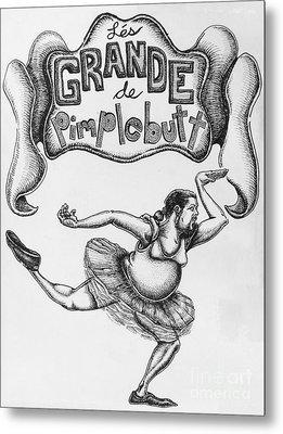 Les Grande De Pimplebutt Metal Print by Mack Galixtar