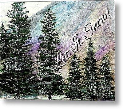 Let It Snow Greeting Card Metal Print by Scott D Van Osdol