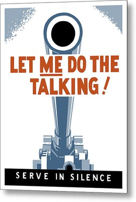 Let Me Do The Talking Metal Print by War Is Hell Store