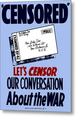 Let's Censor Our Conversation About The War - Wpa Metal Print by War Is Hell Store