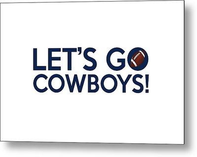 Let's Go Cowboys Metal Print by Florian Rodarte