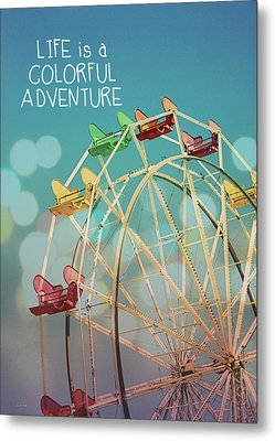 Life Is A Colorful Adventure Metal Print by Linda Woods