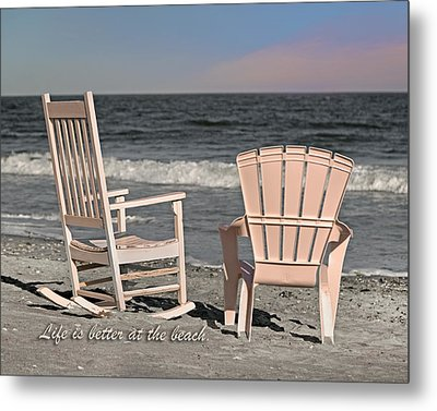 Life Is Better At The Beach Metal Print by Betsy Knapp