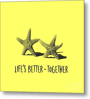 Life Is Better Together Sketch Tee Metal Print by Edward Fielding