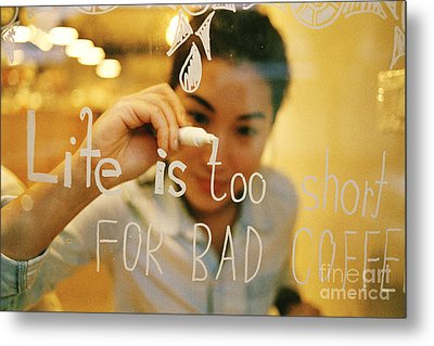 Metal Print featuring the photograph Life Is Too Short For Bad Coffee by Dean Harte