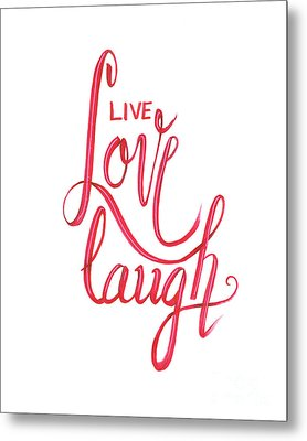 Metal Print featuring the drawing Live Love Laugh by Cindy Garber Iverson