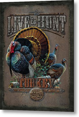 Live To Hunt Turkey Metal Print by JQ Licensing