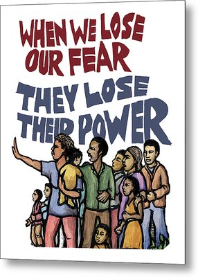 Lose Our Fear Metal Print by Ricardo Levins Morales