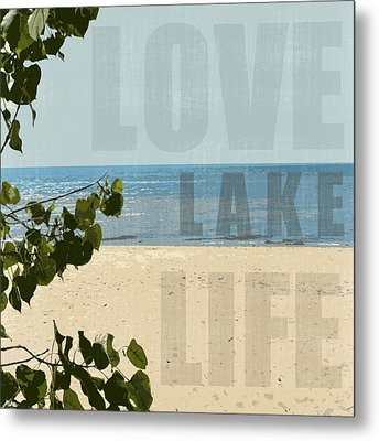 Metal Print featuring the photograph Love Lake Life by Michelle Calkins
