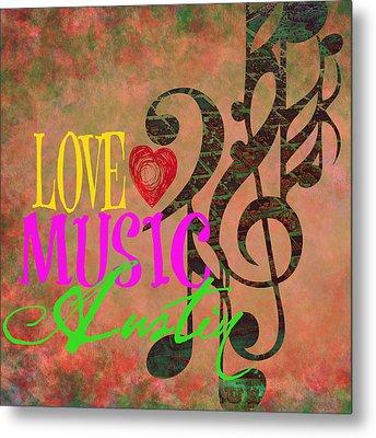 Love Music Austin V2 Metal Print by Brandi Fitzgerald